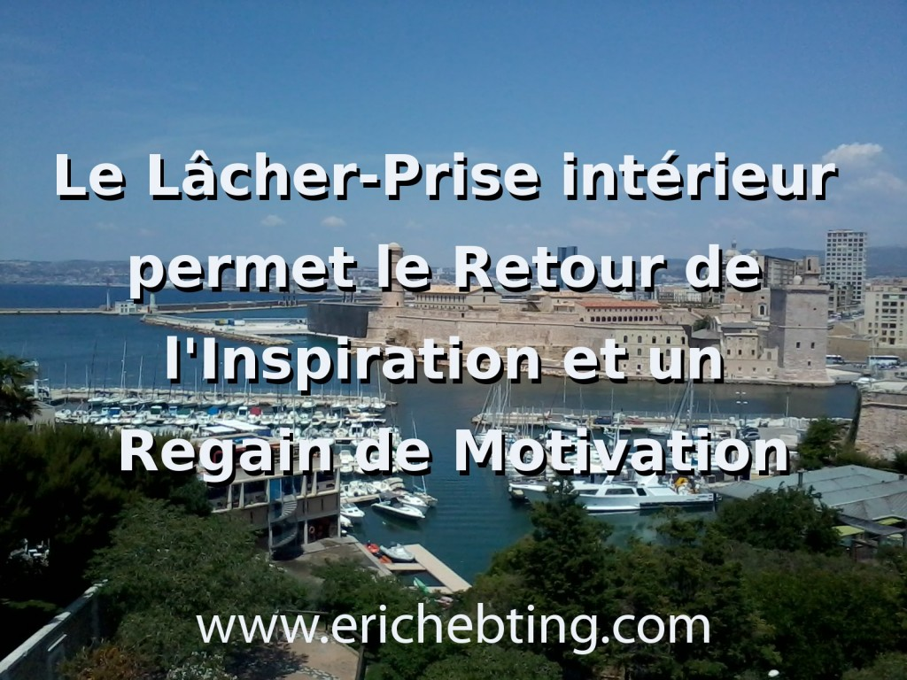 Lâcher-Prise, inspiration, motivation