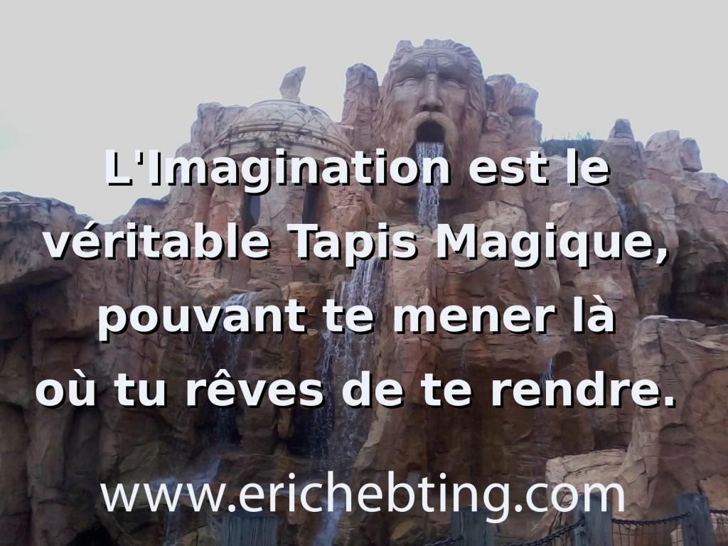 l'imagination est le véritable tapis magique