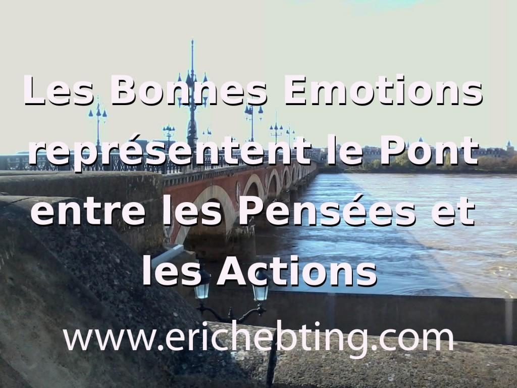 Les Bonnes Emotions représentent le Pont entre les Pensées et les Actions